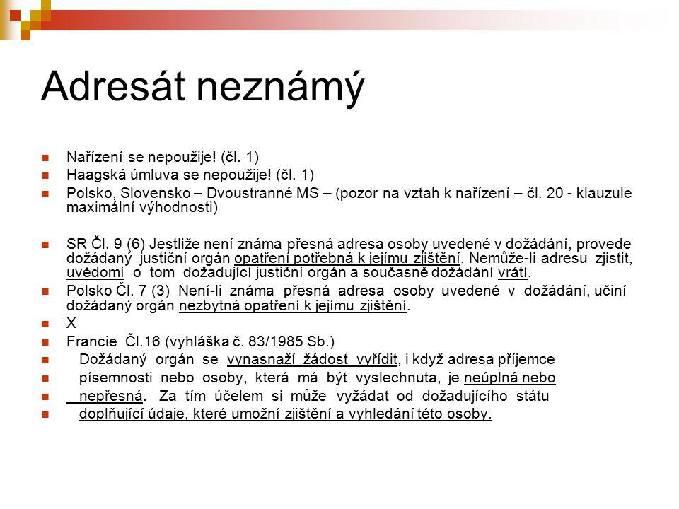 Adresát neznámý Nařízení se nepoužije! (čl. 1)