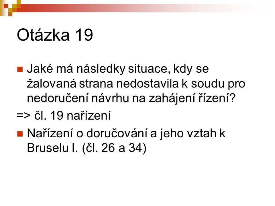 Otázka 19 Jaké má následky situace, kdy se žalovaná strana nedostavila k soudu pro nedoručení návrhu na zahájení řízení
