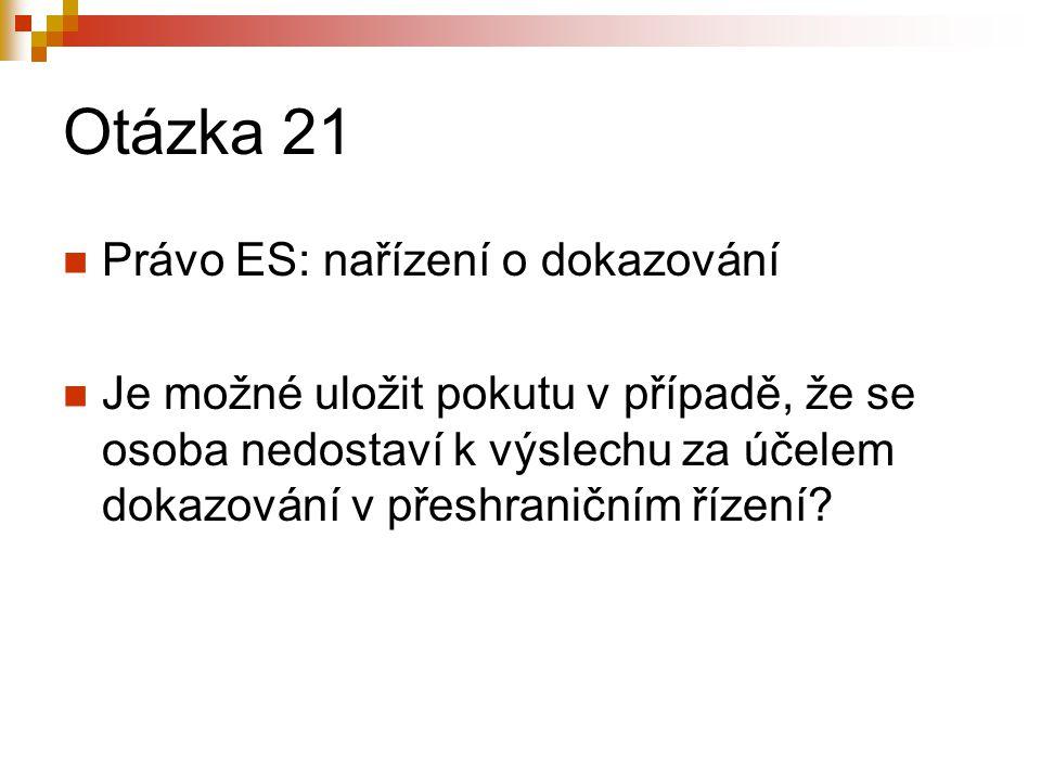 Otázka 21 Právo ES: nařízení o dokazování