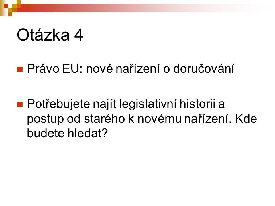 Otázka 4 Právo EU: nové nařízení o doručování
