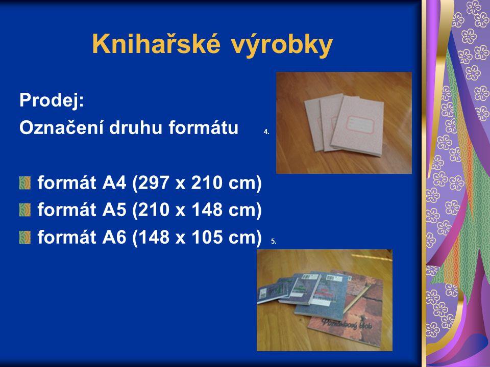 Knihařské výrobky Prodej: Označení druhu formátu 4.