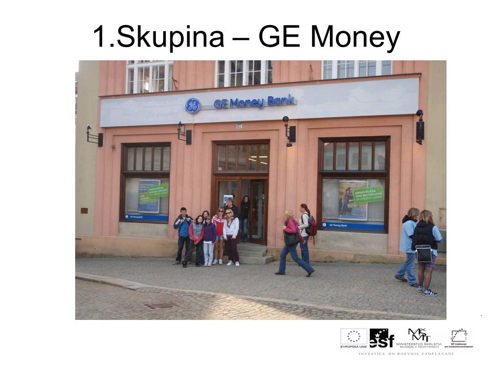 1.Skupina – GE Money dd