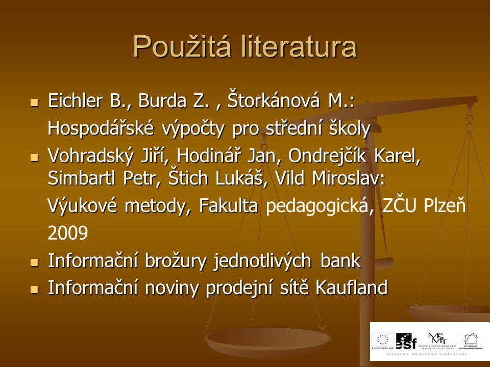 Použitá literatura Eichler B., Burda Z. , Štorkánová M.: