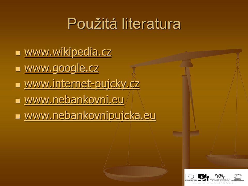 Použitá literatura www.wikipedia.cz www.google.cz