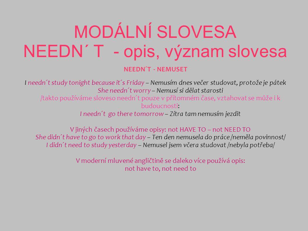 MODÁLNÍ SLOVESA NEEDN´ T - opis, význam slovesa