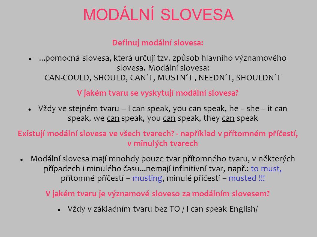 MODÁLNÍ SLOVESA Definuj modální slovesa: