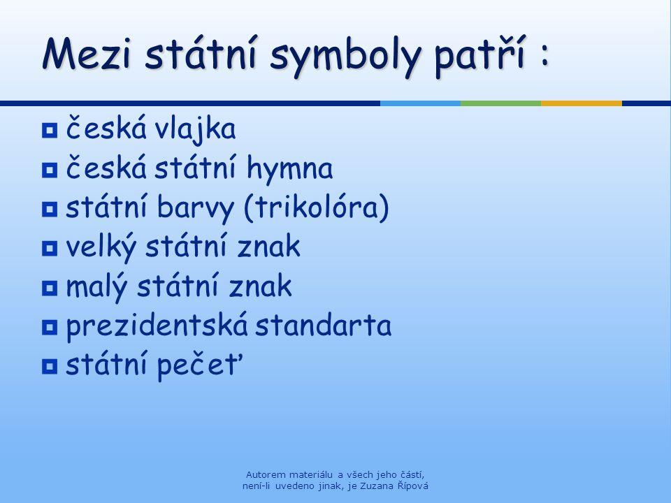 Mezi státní symboly patří :