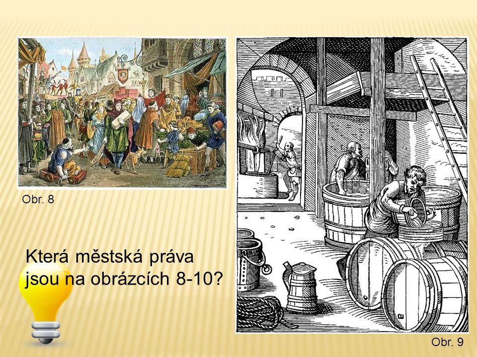 Která městská práva jsou na obrázcích 8-10