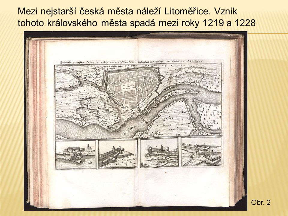 Mezi nejstarší česká města náleží Litoměřice