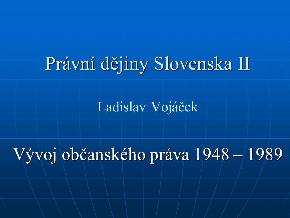 Právní dějiny Slovenska II Ladislav Vojáček