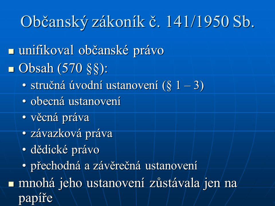 Občanský zákoník č. 141/1950 Sb. unifikoval občanské právo