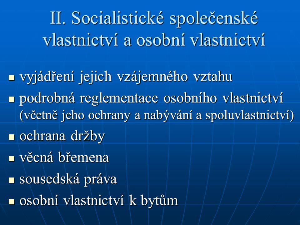 II. Socialistické společenské vlastnictví a osobní vlastnictví