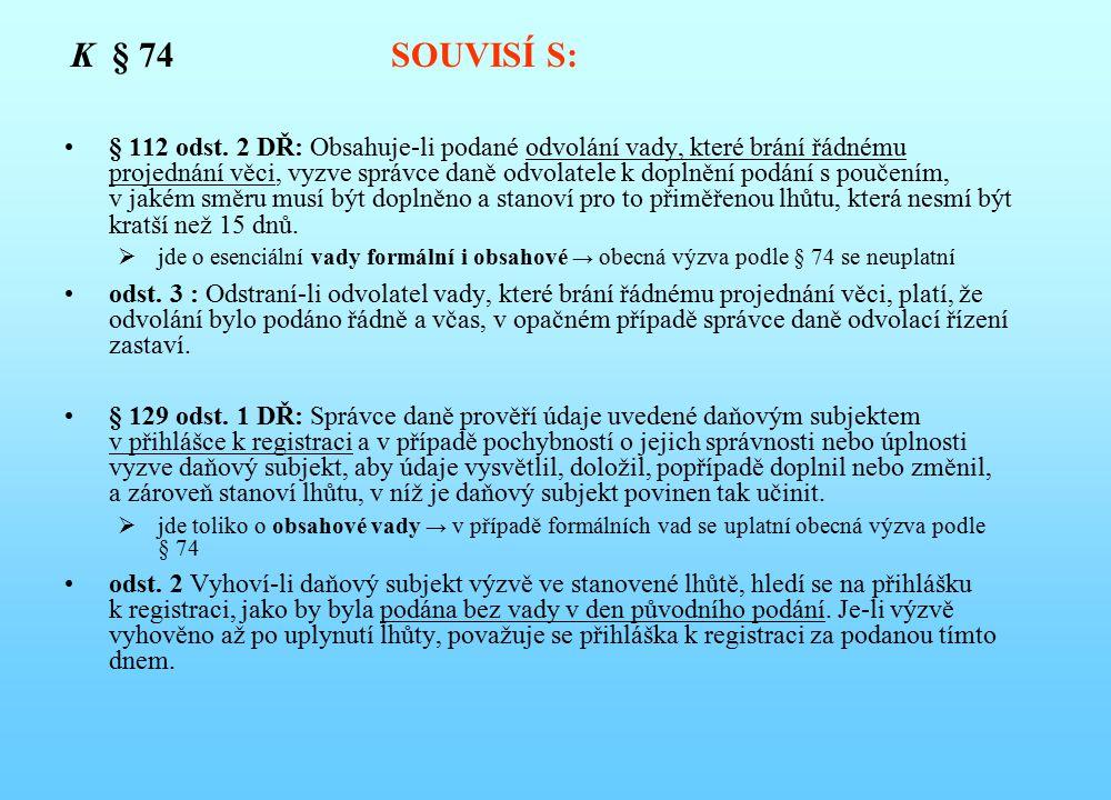 K § 74 SOUVISÍ S: