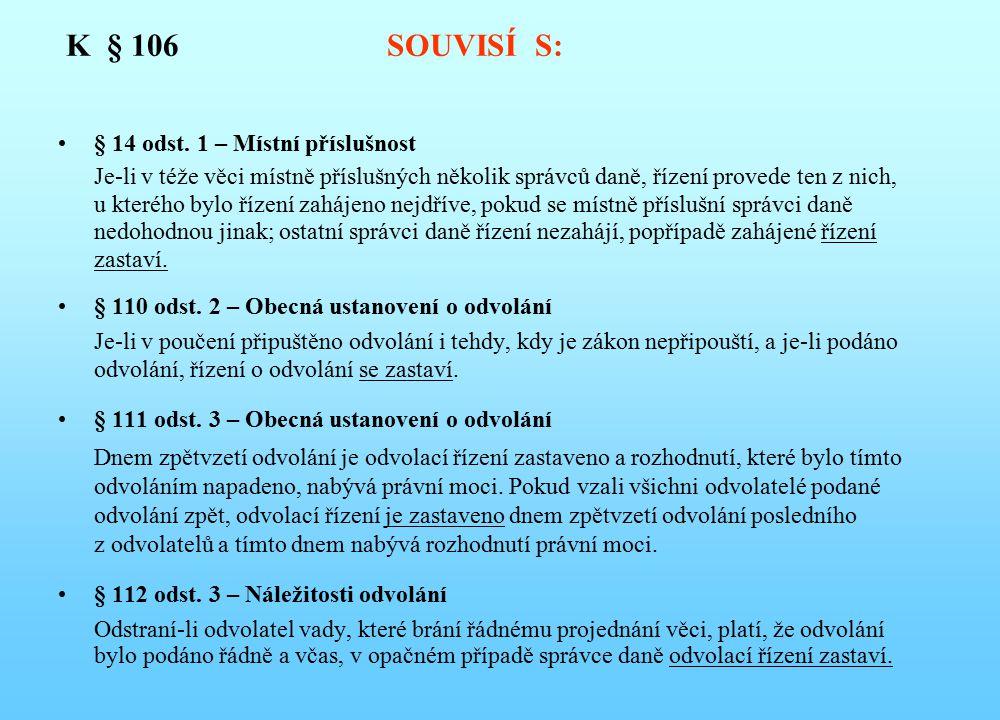 K § 106 SOUVISÍ S: § 14 odst. 1 – Místní příslušnost.