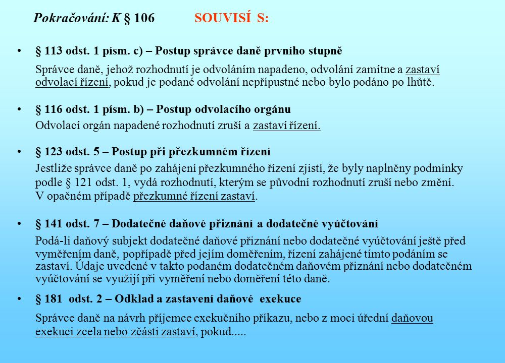 Pokračování: K § 106 SOUVISÍ S: