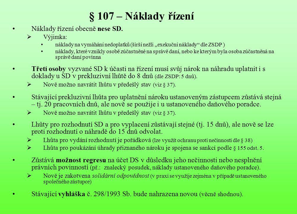 § 107 – Náklady řízení Náklady řízení obecně nese SD.