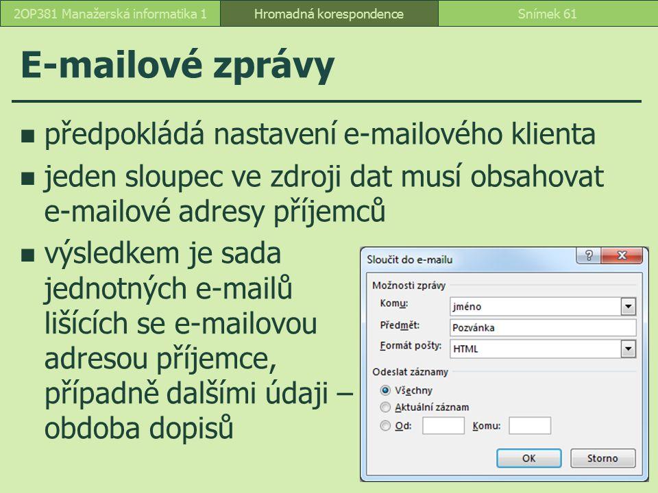 E-mailové zprávy předpokládá nastavení e-mailového klienta