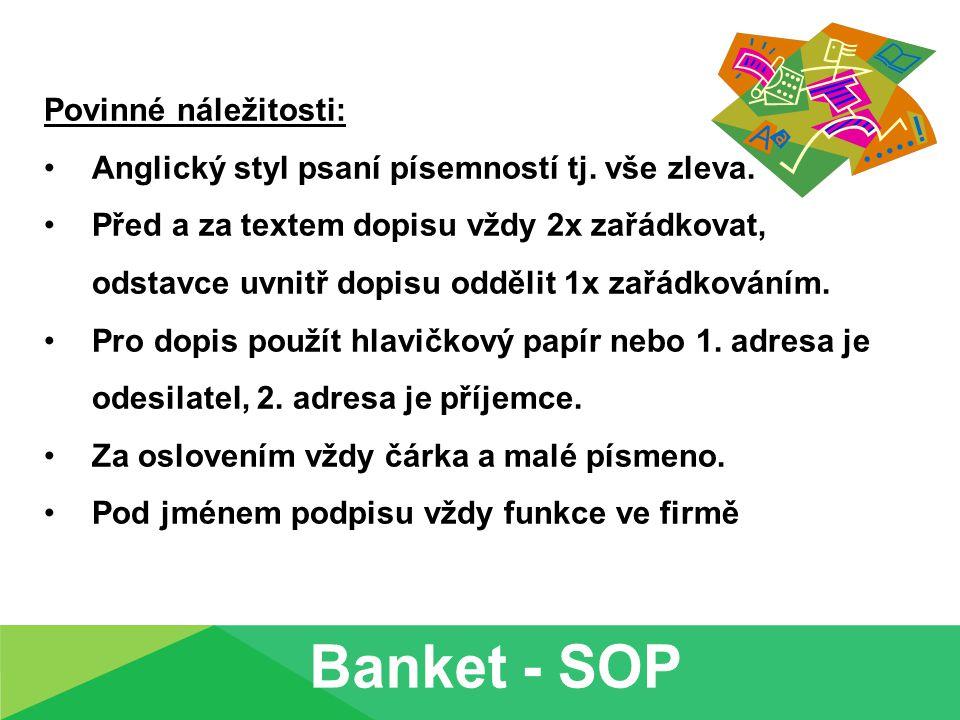 Banket - SOP Povinné náležitosti: