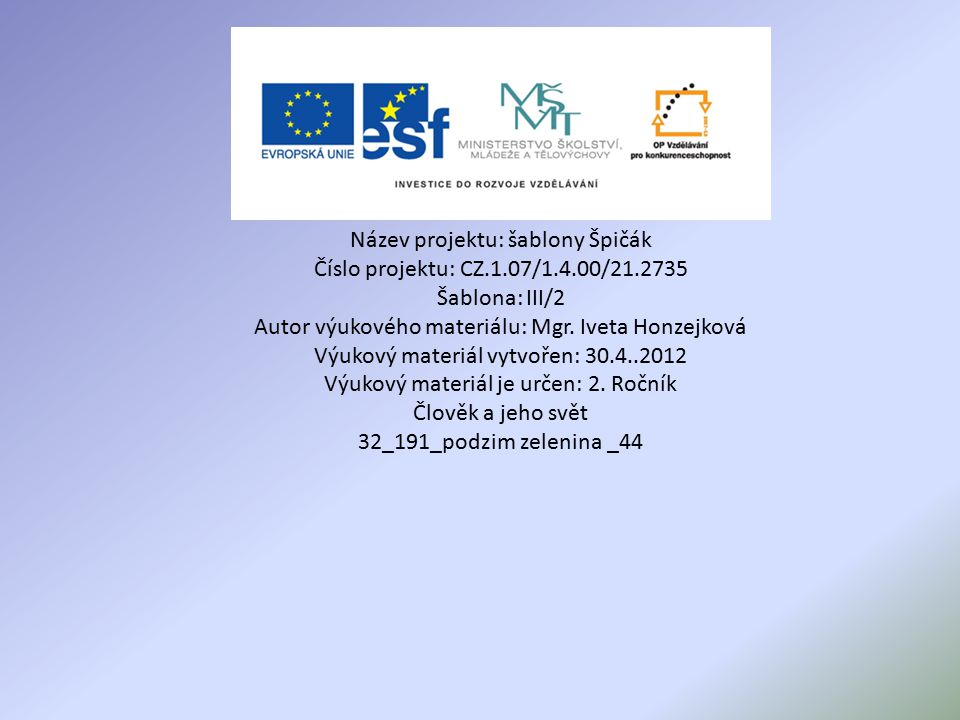 Název projektu: šablony Špičák Číslo projektu: CZ.1.07/1.4.00/21.2735