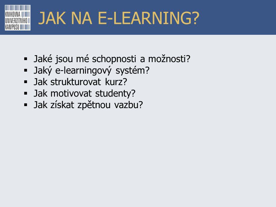JAK NA E-LEARNING Jaké jsou mé schopnosti a možnosti
