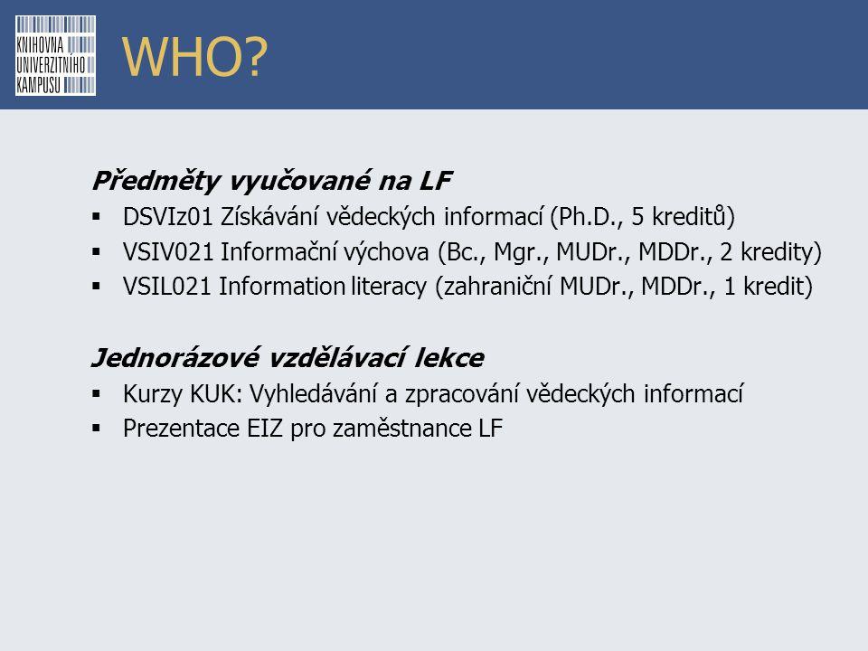 WHO Předměty vyučované na LF Jednorázové vzdělávací lekce
