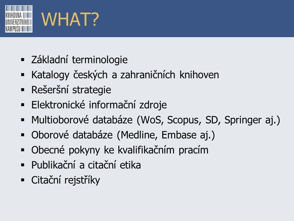 WHAT Základní terminologie Katalogy českých a zahraničních knihoven