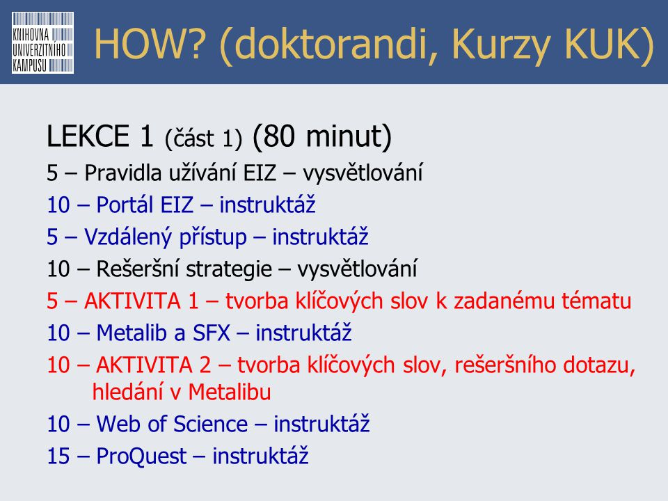 HOW (doktorandi, Kurzy KUK)
