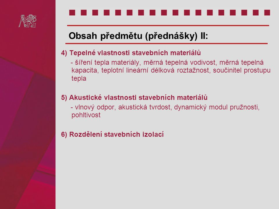 Obsah předmětu (přednášky) II: