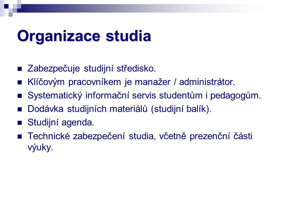 Organizace studia Zabezpečuje studijní středisko.