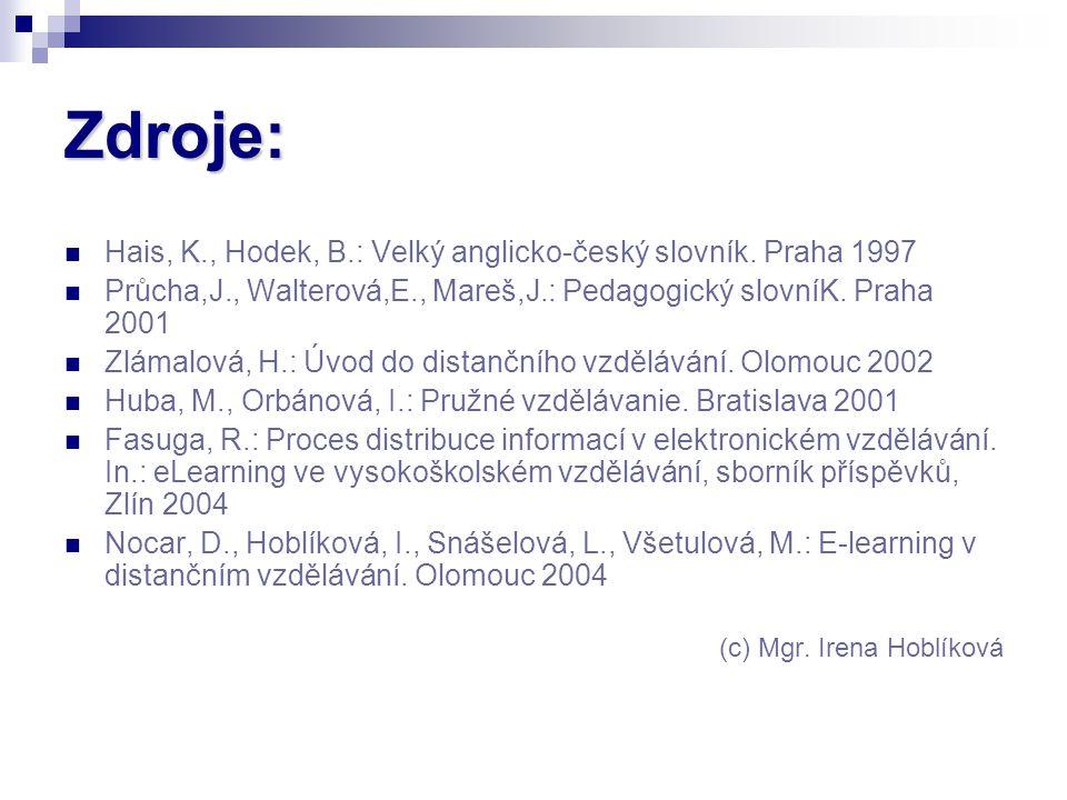 Zdroje: Hais, K., Hodek, B.: Velký anglicko-český slovník. Praha 1997