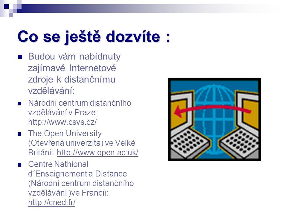 Co se ještě dozvíte : Budou vám nabídnuty zajímavé Internetové zdroje k distančnímu vzdělávání: