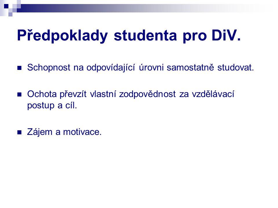 Předpoklady studenta pro DiV.