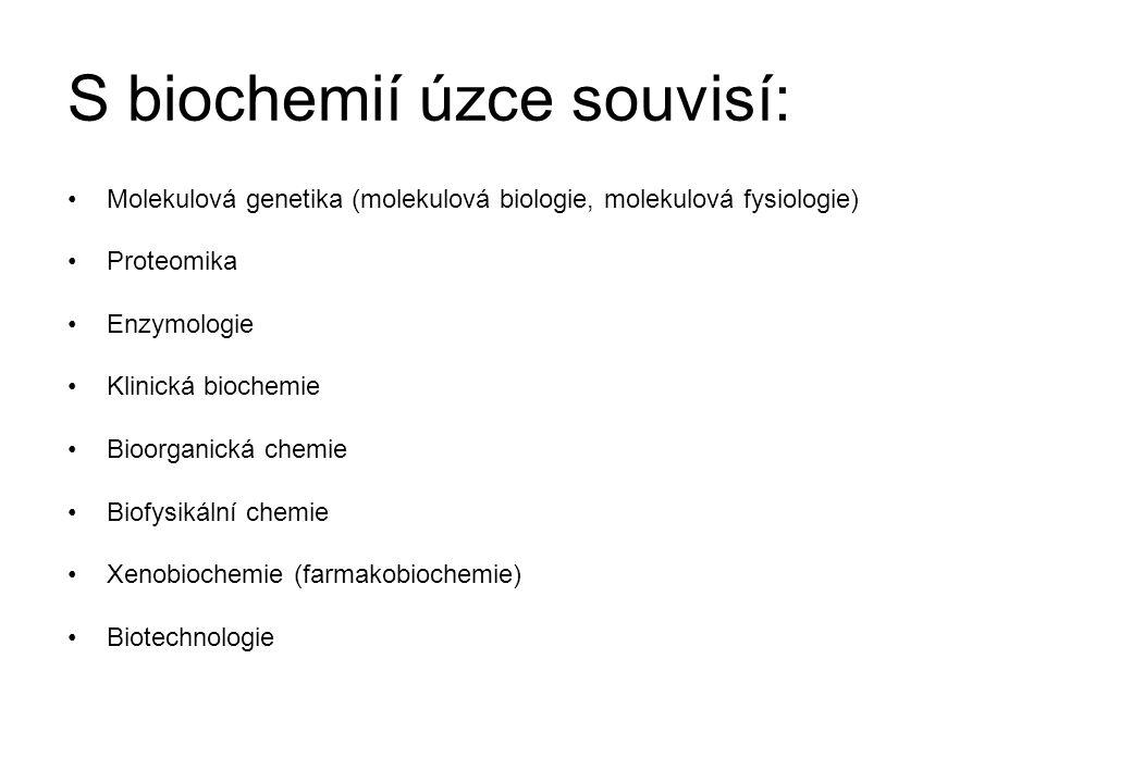 S biochemií úzce souvisí: