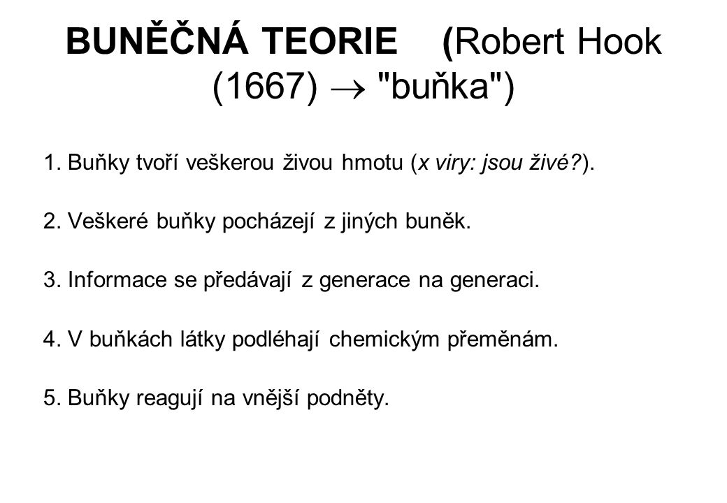 BUNĚČNÁ TEORIE (Robert Hook (1667)  buňka )
