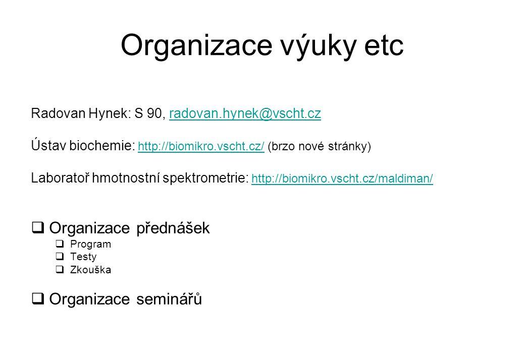 Organizace výuky etc Organizace přednášek Organizace seminářů