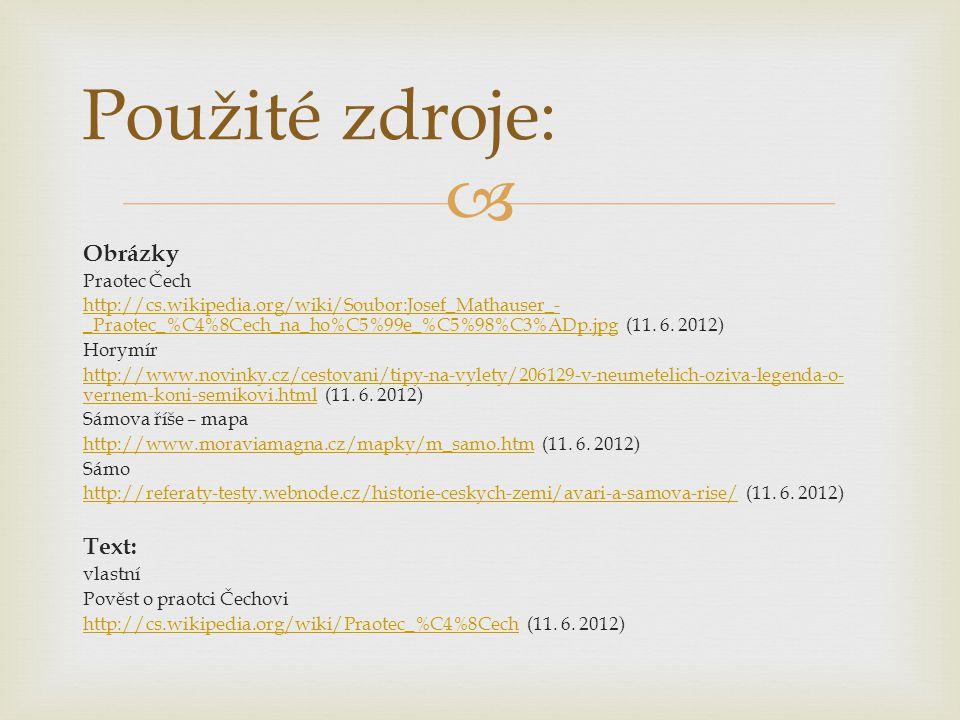 Použité zdroje: Obrázky Text: Praotec Čech