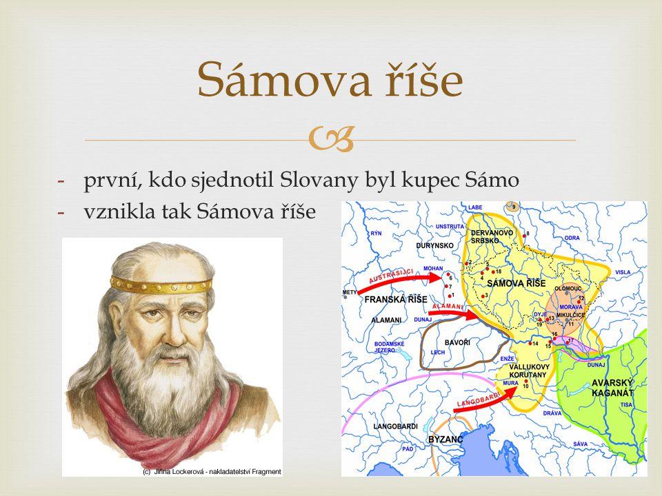 Sámova říše první, kdo sjednotil Slovany byl kupec Sámo