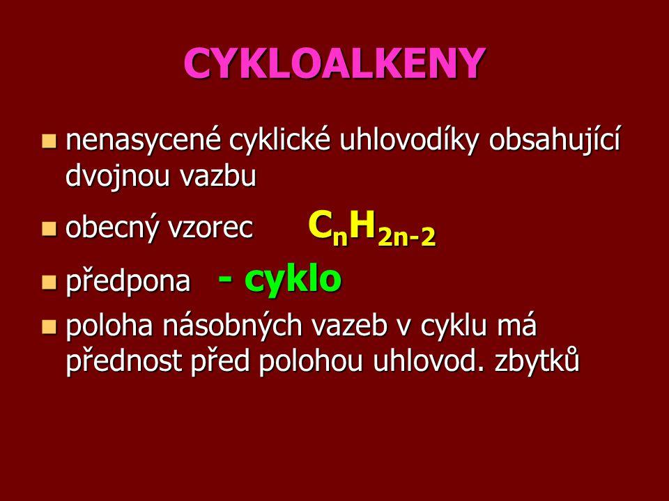 CYKLOALKENY nenasycené cyklické uhlovodíky obsahující dvojnou vazbu