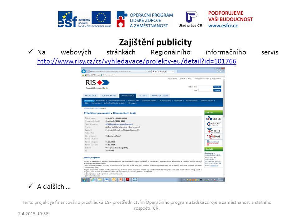 Zajištění publicity Na webových stránkách Regionálního informačního servis http://www.risy.cz/cs/vyhledavace/projekty-eu/detail id=101766.