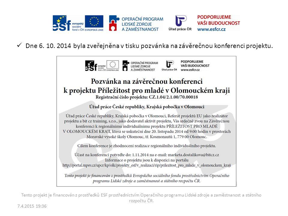 Dne 6. 10. 2014 byla zveřejněna v tisku pozvánka na závěrečnou konferenci projektu.