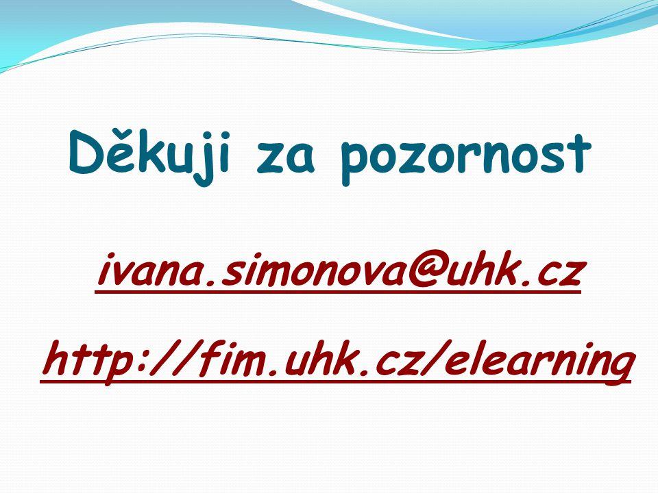 ivana.simonova@uhk.cz http://fim.uhk.cz/elearning