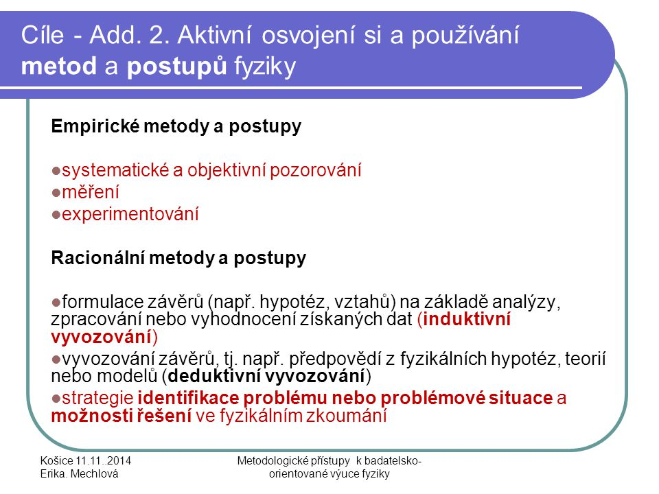 Cíle - Add. 2. Aktivní osvojení si a používání metod a postupů fyziky