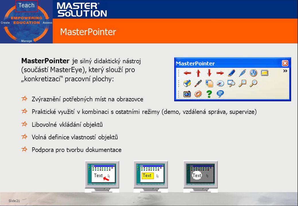 """MasterPointer MasterPointer je silný didaktický nástroj (součástí MasterEye), který slouží pro """"konkretizaci pracovní plochy:"""
