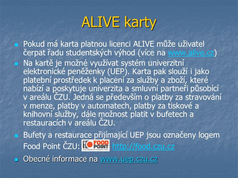 ALIVE karty Pokud má karta platnou licenci ALIVE může uživatel čerpat řadu studentských výhod (více na www.alive.cz)