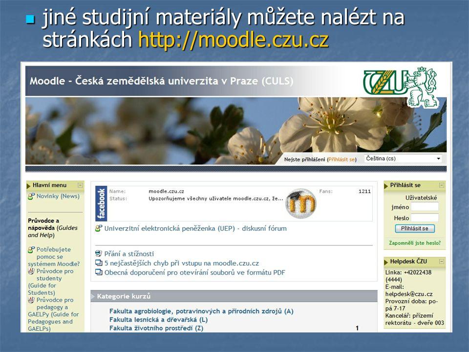 jiné studijní materiály můžete nalézt na stránkách http://moodle. czu