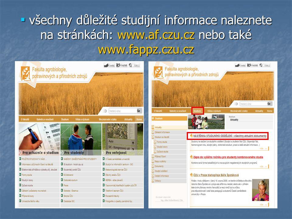 všechny důležité studijní informace naleznete na stránkách: www. af