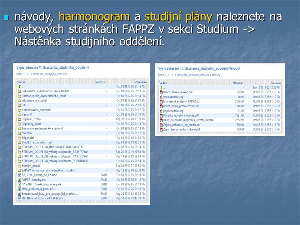 návody, harmonogram a studijní plány naleznete na webových stránkách FAPPZ v sekci Studium -> Nástěnka studijního oddělení.