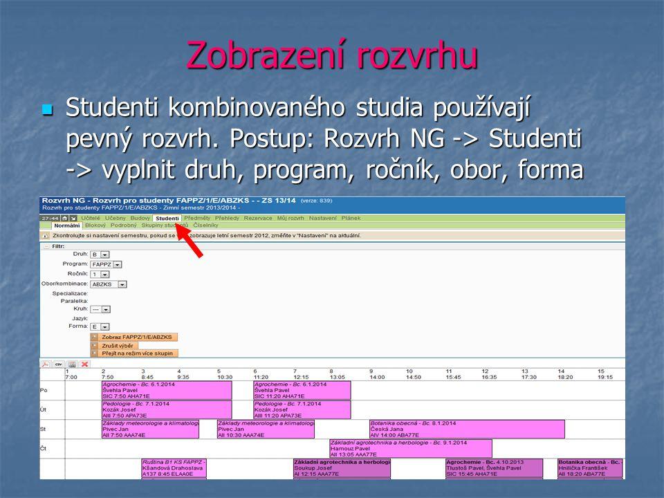 Zobrazení rozvrhu Studenti kombinovaného studia používají pevný rozvrh.