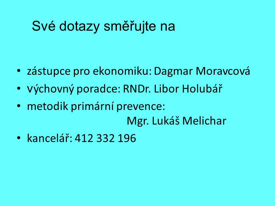 Své dotazy směřujte na zástupce pro ekonomiku: Dagmar Moravcová