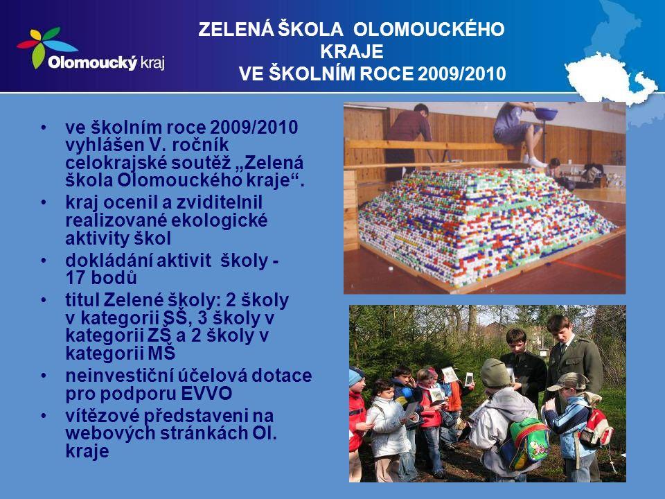ZELENÁ ŠKOLA OLOMOUCKÉHO KRAJE VE ŠKOLNÍM ROCE 2009/2010